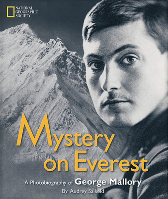 Mystery on Everest: A Photobiography of George Mallory - Salkeld, Audrey, and Anker, Conrad (Foreword by)