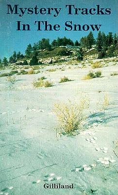 Mystery Tracks in the Snow: A Guide to Animal Tracks - Gilliland, Hap