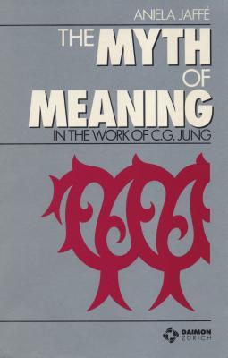 Myth of Meaning - Jaffe, Aniela