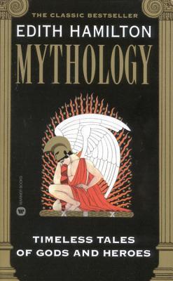 Mythology: Timeless Tales of Gods and Heroes - Hamilton, Edith