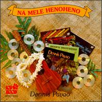 Na Mele Heno Hen - Dennis Pavao