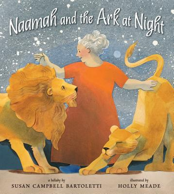Naamah and the Ark at Night - Bartoletti, Susan Campbell