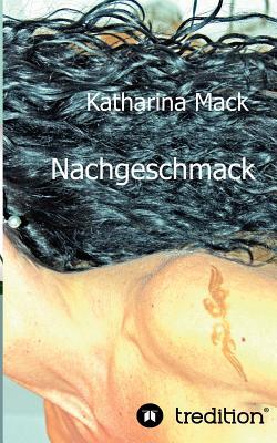 Nachgeschmack - Mack, Katharina