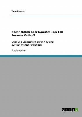 Nachrichtlich Oder Narrativ - Der Fall Susanne Osthoff - Gramer, Timo