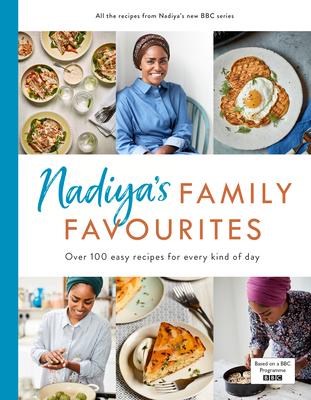 Nadiya's Family Favourites: Easy, beautiful and show-stopping recipes for every day - Hussain, Nadiya