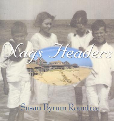 Nags Headers - Rountree, Susan Byrum