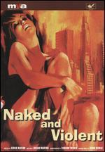 Naked and Violent