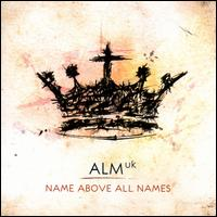 Name Above All Names - ALM