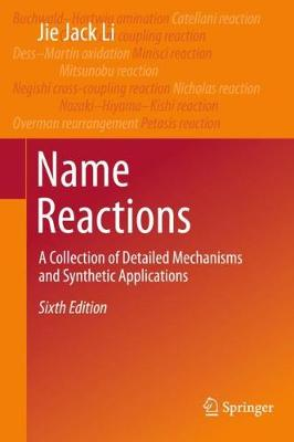 Name Reactions: A Collection of Detailed Mechanisms and Synthetic Applications - Li, Jie Jack