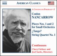 Nancarrow: Pieces Nos. 1 & 2; ¿Tango?; String Quartet No. 1 - Celeste-Marie Roy (bassoon); Cheryl Seltzer (piano); Continuum (chamber ensemble); David Krakauer (clarinet);...