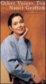 Nanci Griffith and the Blue Moon Orchestra: Other Voices, Too