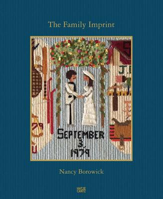 Nancy Borowick: The Family Imprint - Borowick, Nancy (Editor)