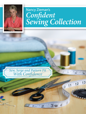 Nancy Zieman's Confident Sewing Collection: Sew, Serge and Pattern Fit with Confidence - Zieman, Nancy