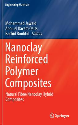 Nanoclay Reinforced Polymer Composites: Natural Fibre/Nanoclay Hybrid Composites - Jawaid, Mohammad (Editor)