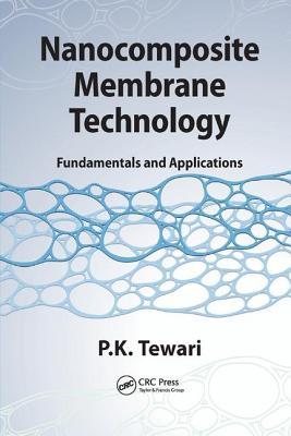 Nanocomposite Membrane Technology: Fundamentals and Applications - Tewari, P.K.