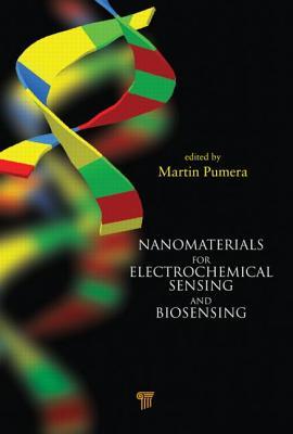 Nanomaterials for Electrochemical Sensing and Biosensing - Pumera, Martin (Editor)