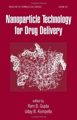 Nanoparticle Technology for Drug Delivery - Gupta, Ram B (Editor), and Kompella, Uday B (Editor)