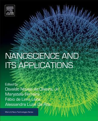 Nanoscience and its Applications - De Oliveira, Osvaldo, Jr., and Ferreira, Marystela, and De Lima Leite, Fabio