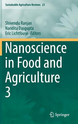 Nanoscience in Food and Agriculture 3 - Ranjan, Shivendu (Editor), and Dasgupta, Nandita (Editor), and Lichtfouse, Eric (Editor)