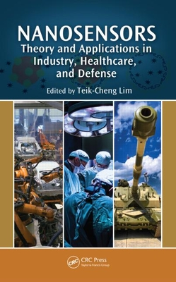 Nanosensors: Theory and Applications in Industry, Healthcare and Defense - Lim, Teik-Cheng (Editor)