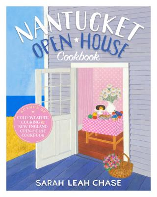 Nantucket Open-House Cookbook - Chase, Sarah Leah