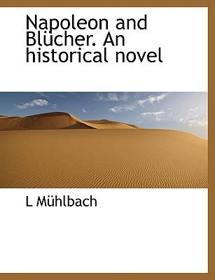 Napoleon and Bl Cher. an Historical Novel - M Hlbach, Luise, and M Hlbach, L