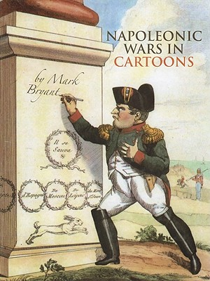 Napoleonic Wars in Cartoons - Bryant, Mark