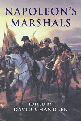 Napoleon's Marshals - Chandler, David (Editor)