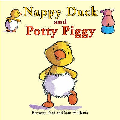 Nappy Duck and Potty Piggy - Ford, Bernette