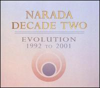 Narada Decade, Vol. 2: Evolution 1992-2001 - Various Artists