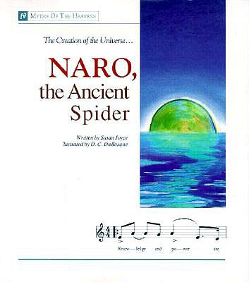 Naro, the Ancient Spider: The Creation of the Universe - Joyce, Susan