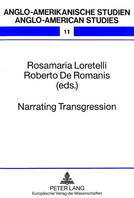 Narrating Transgression: Representations of the Criminal in Early Modern England - Loretelli, Rosamaria (Editor), and Romanis, Roberto De (Editor)