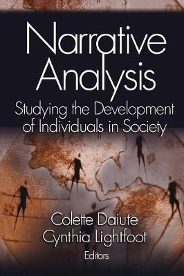 Narrative Analysis: Studying the Development of Individuals in Society - Daiute, Colette, Dr., and Lightfoot, Cynthia G, Dr.