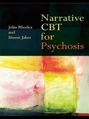 Narrative CBT for Psychosis - Rhodes, John