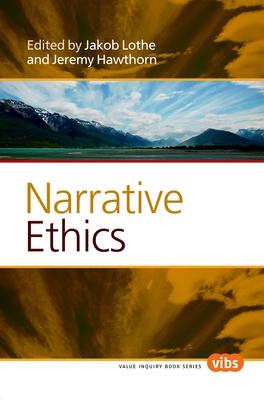 Narrative Ethics - Lothe, Jakob, PH D