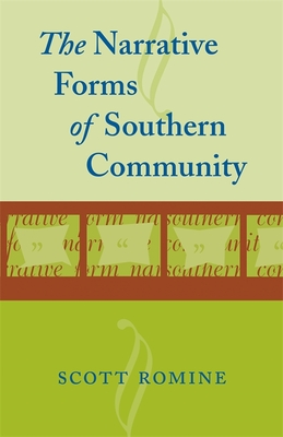 Narrative Forms of Southern Community - Romine, Scott