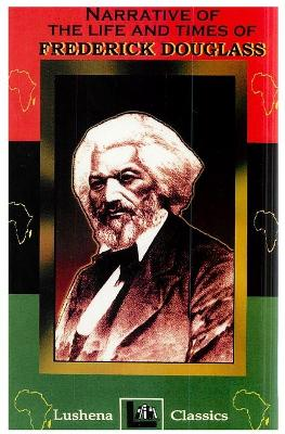 Narrative of the Life and Times of Frederick Douglass - Douglass, Frederick