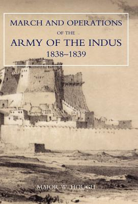 Narrative of the March and Operations of the Army of the Indus - W Hough, Hough