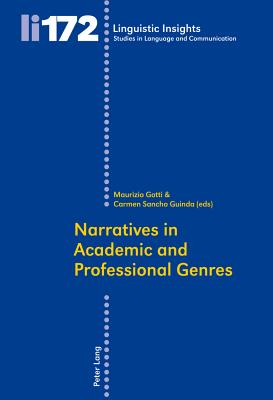 Narratives in Academic and Professional Genres - Gotti, Maurizio (Editor), and Guinda, Carmen Sancho (Editor)