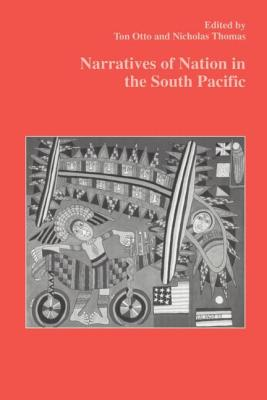 Narratives of Nation in the South Pacific - Thomas, Nicholas (Editor)