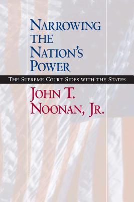 Narrowing the Nation's Power - Noonan, John T