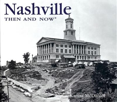 Nashville Then and Now - McDaniel, Karina