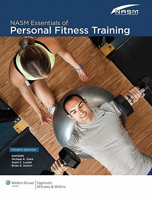 NASM Essentials of Personal Fitness Training - Clark, Micheal, and Lucett, Scott C, and Sutton, Brian G