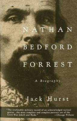 Nathan Bedford Forrest: A Biography - Hurst, Jack