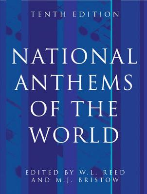 National Anthems of the World, Tenth Edition - Bristow, M J (Editor), and Reed, W L (Editor)