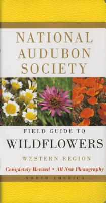 National Audubon Society Field Guide to North American Wildflowers: Western Region - Spellenberg, Richard, and National Audubon Society
