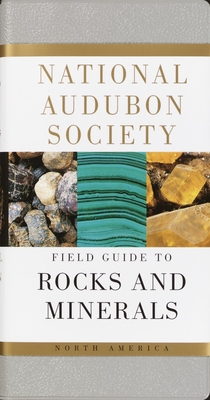 National Audubon Society Field Guide to Rocks and Minerals: North America - National Audubon Society