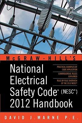 National Electrical Safety Code (NESC) Handbook - Marne, David J