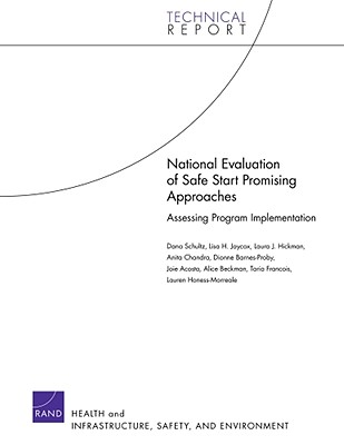 National Evaluation of Safe Start Promising Approaches: Assessing Program Implementation - Schultz, Dana, and Jaycox, Lisa H, and Hickman, Laura J