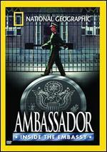 National Geographic: Ambassador - Inside the Embassy